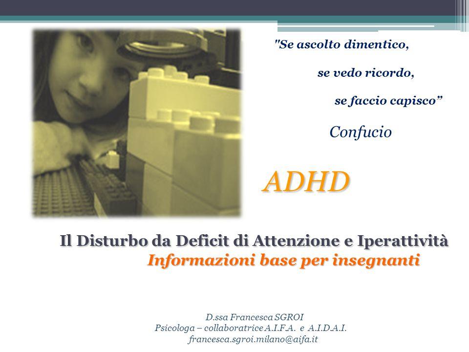 L ADHD (acronimo inglese per Attention-Deficit Hyperactivity Disorder) è un neurobiologicneuropsichico disturbo neurobiologico, e neuropsichico dovuto alla disfunzione di alcune aree del cervello ed allo squilibrio di alcuni neurotrasmettitori (come noradrenalina e dopamina), responsabili del controllo di attività cerebrali come l'attenzione e il movimento.