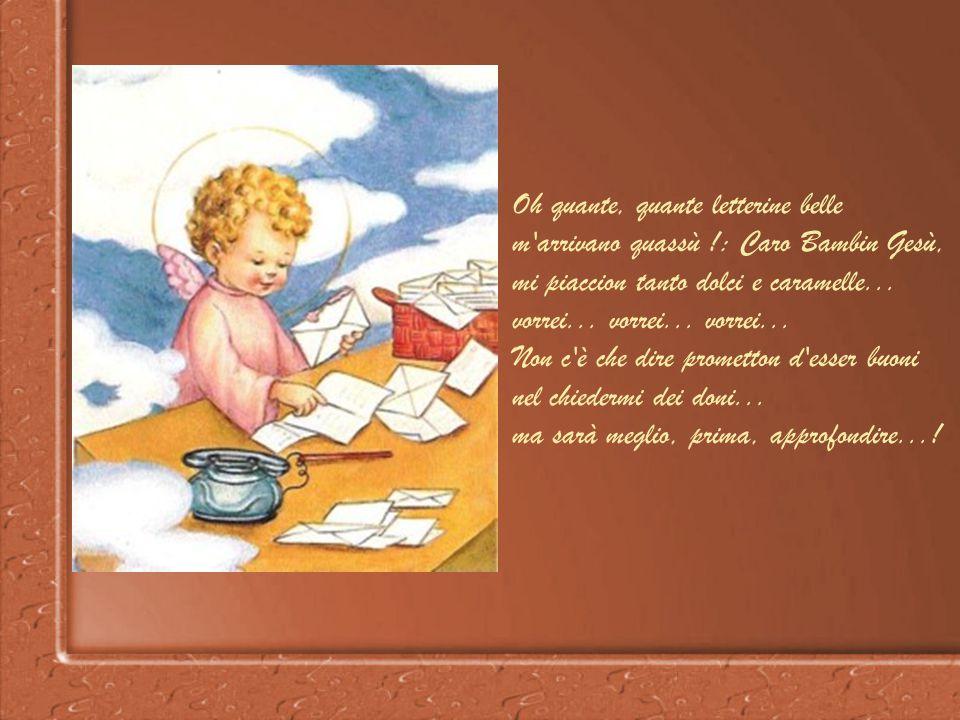 Oh quante, quante letterine belle m arrivano quassù !: Caro Bambin Gesù, mi piaccion tanto dolci e caramelle...