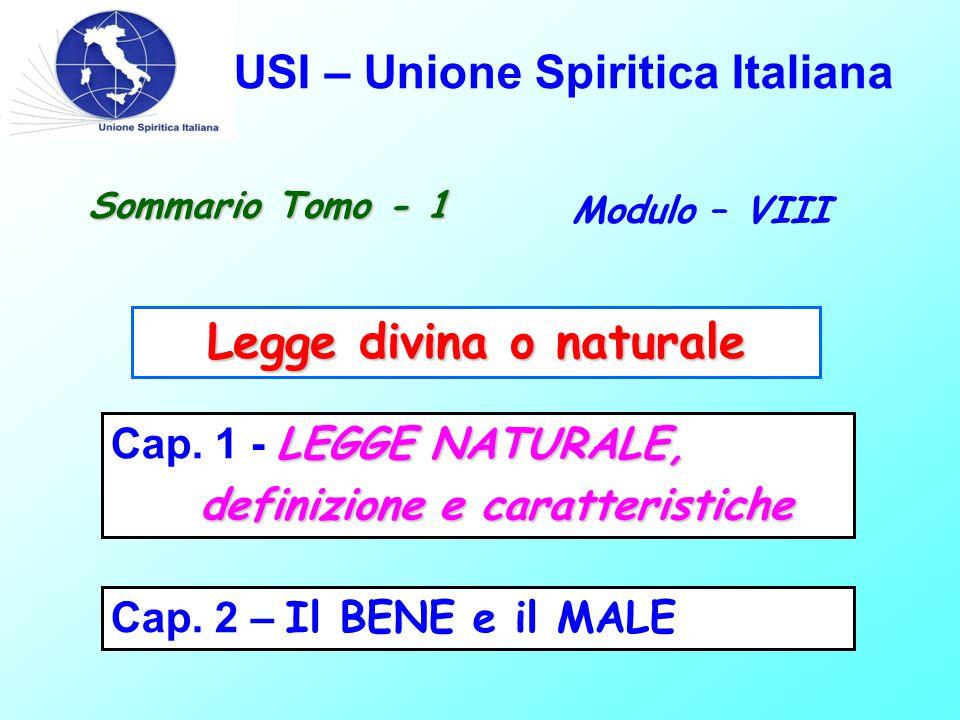 USI – Unione Spiritica Italiana Sommario Tomo - 1 Modulo – VIII LEGGE NATURALE, Cap.