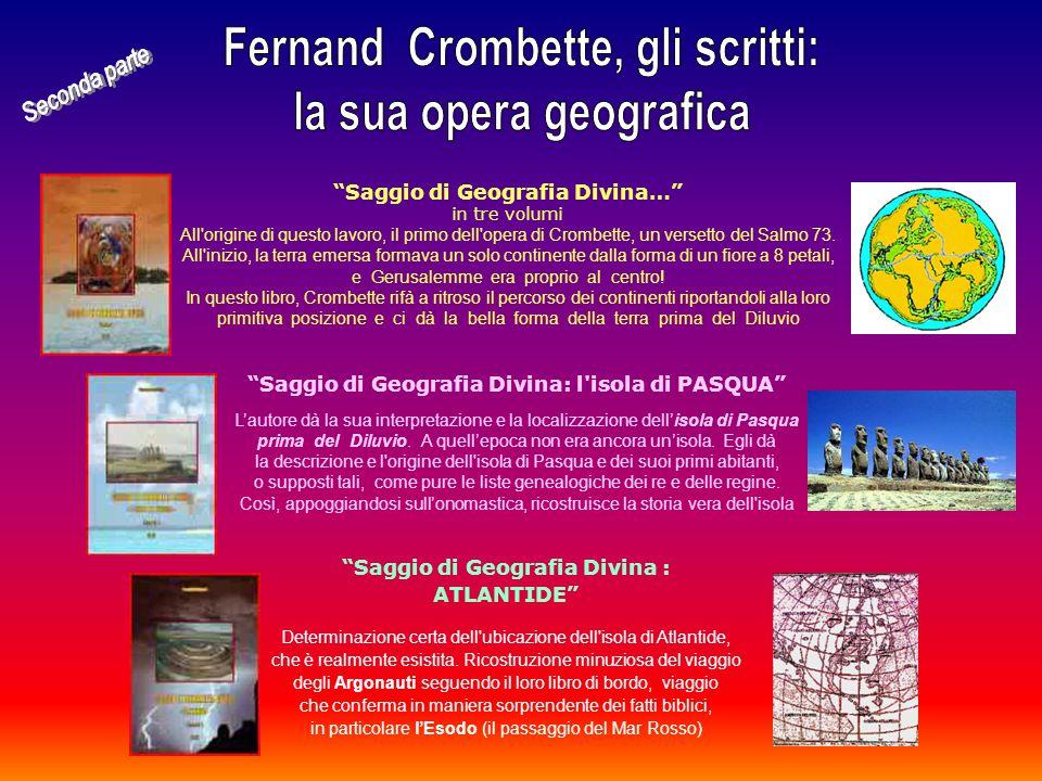 Saggio di Geografia Divina… in tre volumi All origine di questo lavoro, il primo dell opera di Crombette, un versetto del Salmo 73.