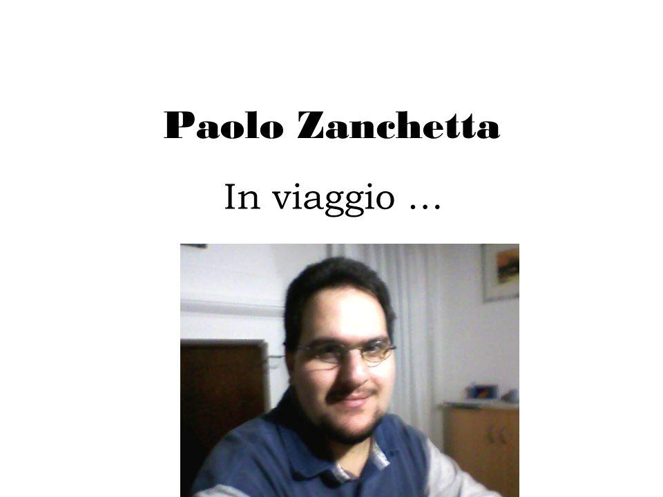 Paolo Zanchetta In viaggio …