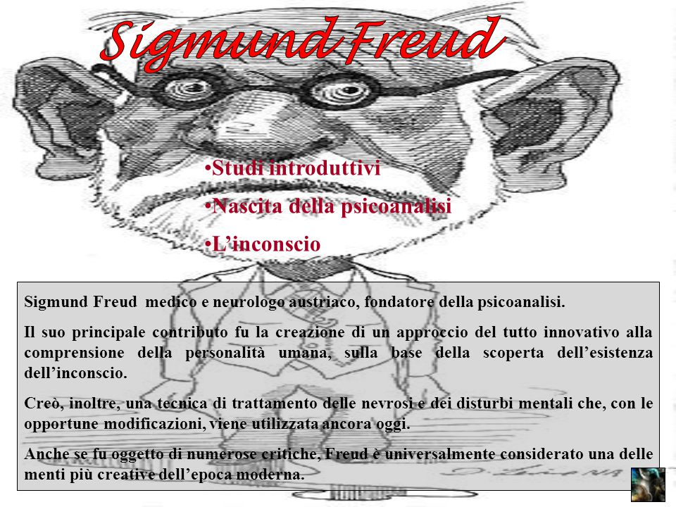 Sigmund Freud medico e neurologo austriaco, fondatore della psicoanalisi. Il suo principale contributo fu la creazione di un approccio del tutto innov