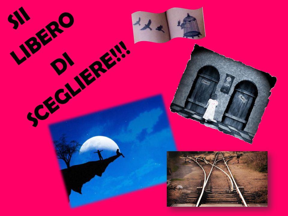 SII LIBERO DI SCEGLIERE!!!