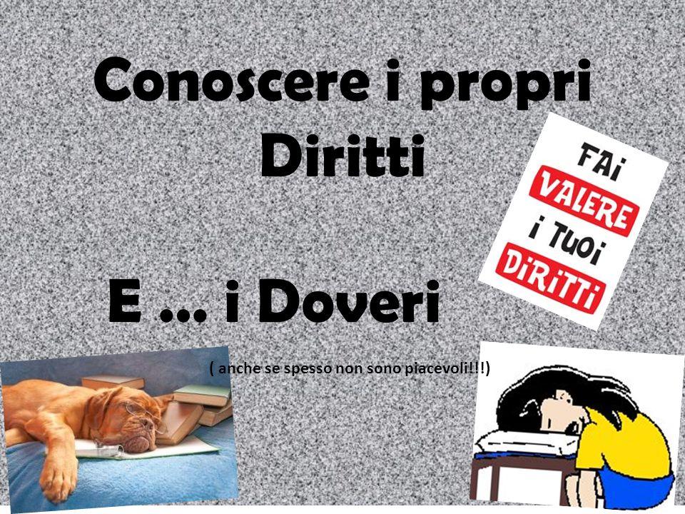 Conoscere i propri Diritti ( anche se spesso non sono piacevoli!!!) E … i Doveri