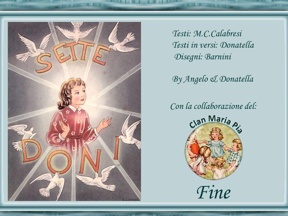 Testi: M.C.Calabresi Testi in versi: Donatella Disegni: Barnini By Angelo & Donatella Fine Con la collaborazione del: