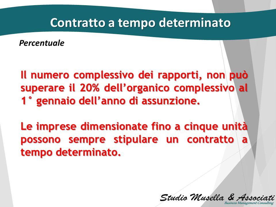 Acausalità Contratto a tempo determinato  non è limitato al primo contratto a termine;  può essere stipulato per iscritto per un massimo di trentase