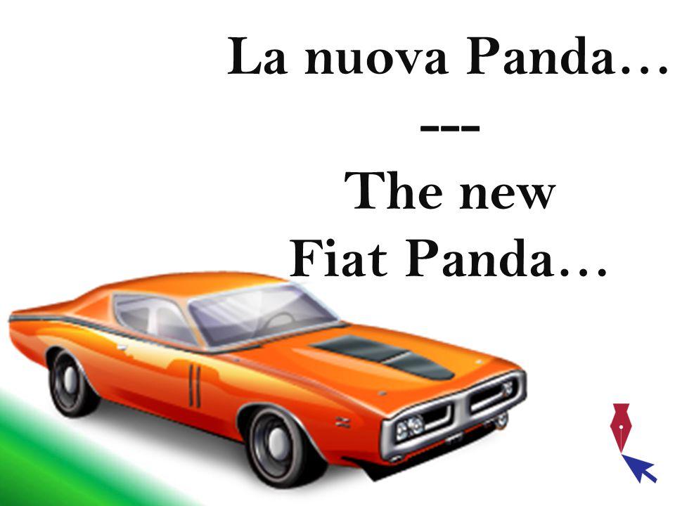 Due uomini parlano di auto.- La panda 4X4 è proprio una bella macchina.