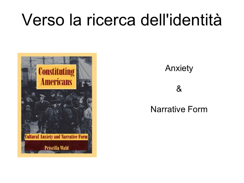 Verso la ricerca dell'identità Anxiety & Narrative Form