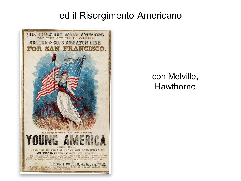 ed il Risorgimento Americano con Melville, Hawthorne
