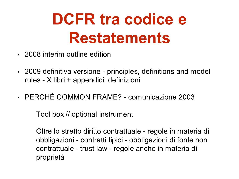 DCFR tra codice e Restatements 2008 interim outline edition 2009 definitiva versione - principles, definitions and model rules - X libri + appendici,