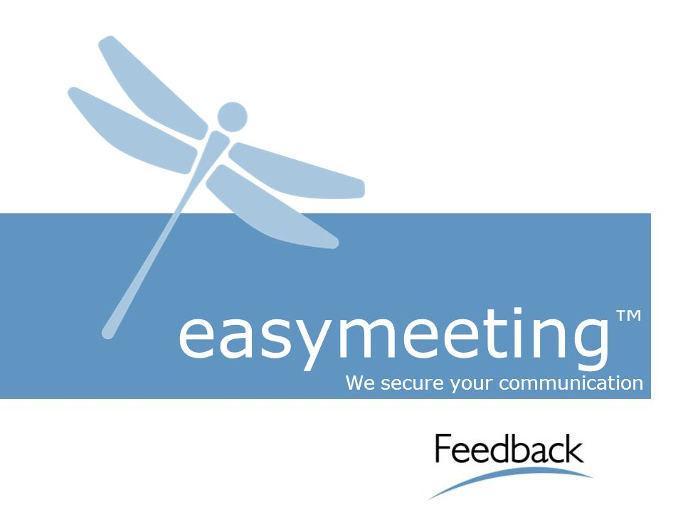 easymeeting ™ We secure your communication