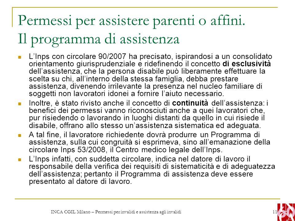 INCA CGIL Milano – Permessi per invalidi e assistenza agli invalidi 11 Permessi per assistere parenti o affini. Il programma di assistenza L'Inps con
