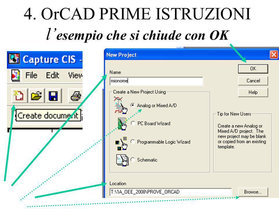 4. OrCAD PRIME ISTRUZIONI l' esempio che si chiude con OK