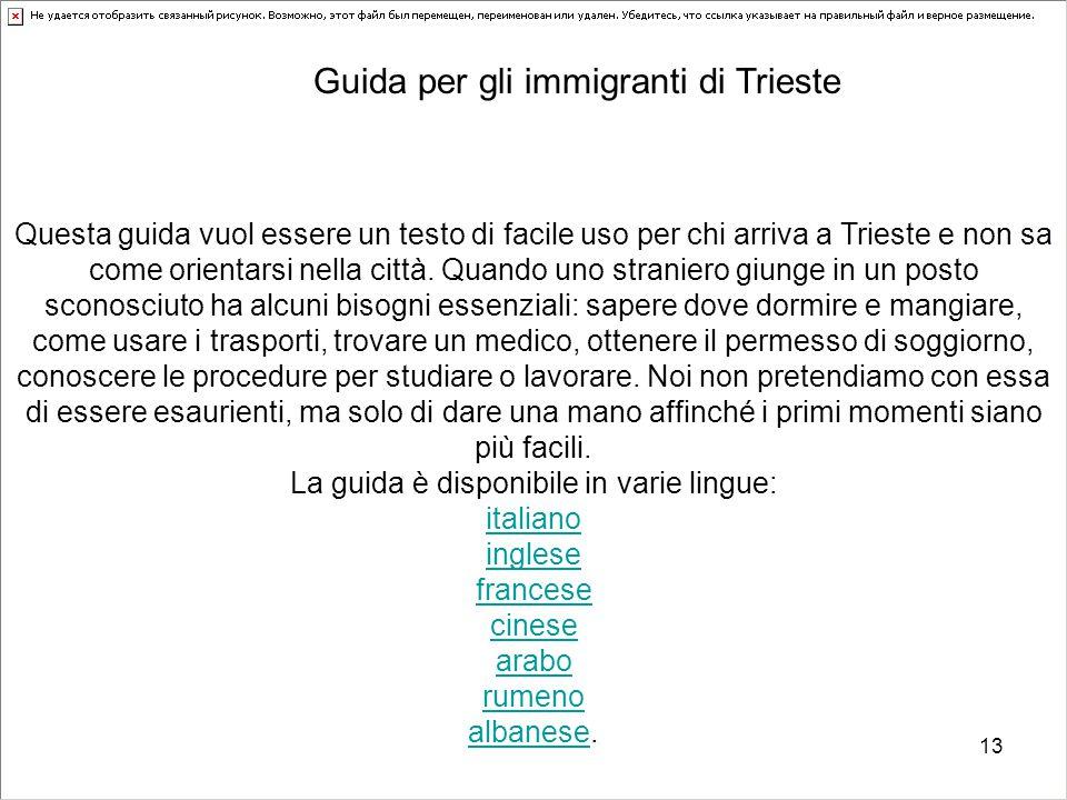 Guida immigratiGuida immigrati Questa guida vuol essere un testo di facile uso per chi arriva a Trieste e non sa come orientarsi nella città. Quando u