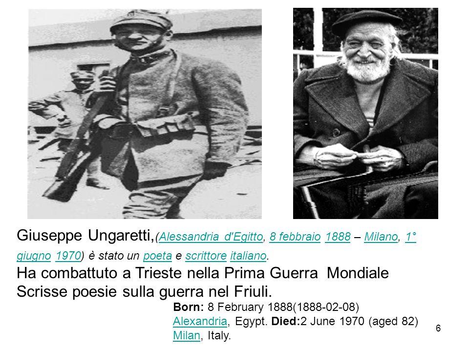 Giuseppe Ungaretti, (Alessandria d'Egitto, 8 febbraio 1888 – Milano, 1° giugno 1970) è stato un poeta e scrittore italiano.Alessandria d'Egitto8 febbr