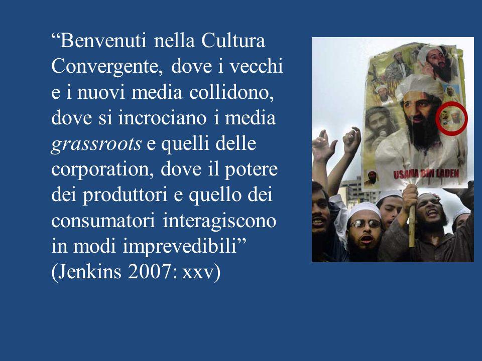Benvenuti nella Cultura Convergente, dove i vecchi e i nuovi media collidono, dove si incrociano i media grassroots e quelli delle corporation, dove il potere dei produttori e quello dei consumatori interagiscono in modi imprevedibili (Jenkins 2007: xxv)