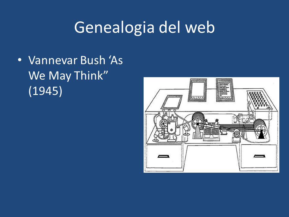 "Genealogia del web Vannevar Bush 'As We May Think"" (1945)"