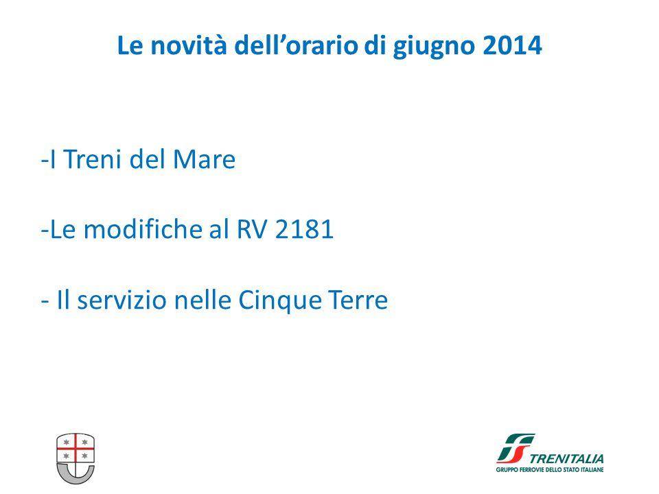 Le novità dell'orario di giugno 2014 -I Treni del Mare -Le modifiche al RV 2181 - Il servizio nelle Cinque Terre