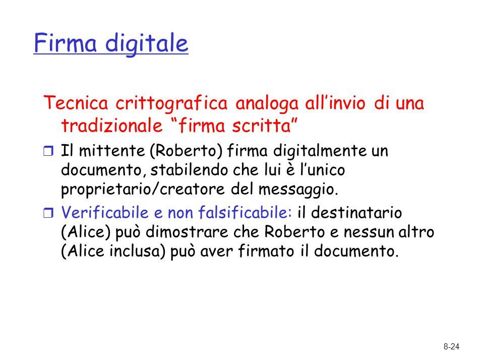 """8-24 Firma digitale Tecnica crittografica analoga all'invio di una tradizionale """"firma scritta""""  Il mittente (Roberto) firma digitalmente un document"""