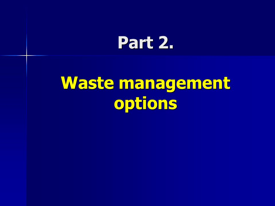 Part 2. Waste management options