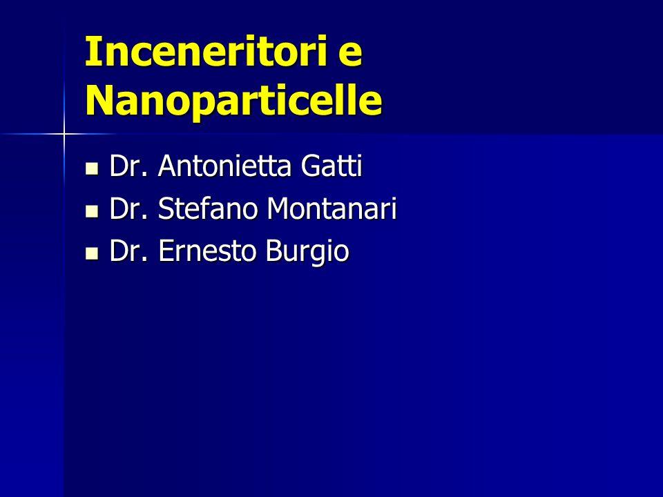 Inceneritori e Nanoparticelle Dr.Antonietta Gatti Dr.