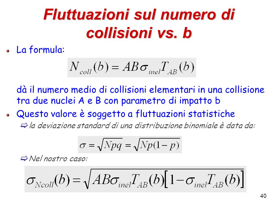 40 Fluttuazioni sul numero di collisioni vs.