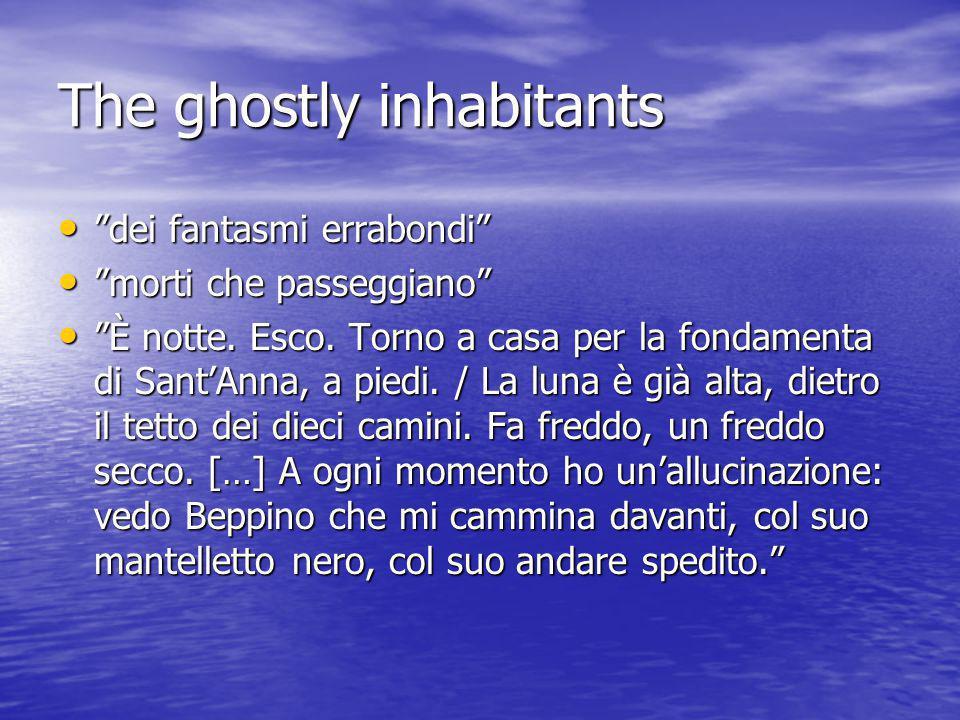 The ghostly inhabitants dei fantasmi errabondi dei fantasmi errabondi morti che passeggiano morti che passeggiano È notte.