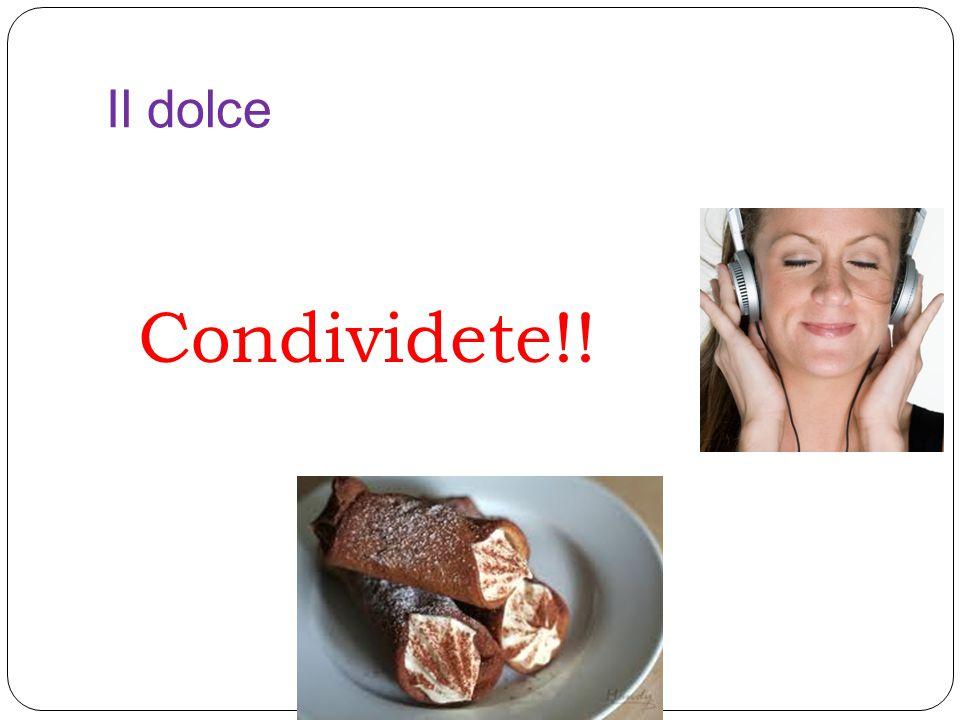 Il dolce Condividete!!