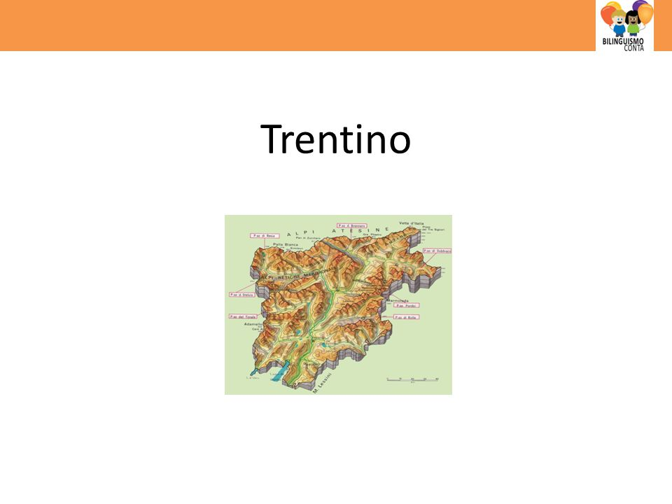 Foreign Languages education in Trentino Primary Schools (6-10 years) LP 11/1997; LP 5/2006 2 FL in primary and secondary schools.