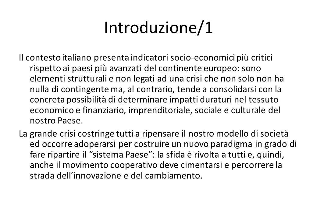Introduzione/1 Il contesto italiano presenta indicatori socio-economici più critici rispetto ai paesi più avanzati del continente europeo: sono elemen
