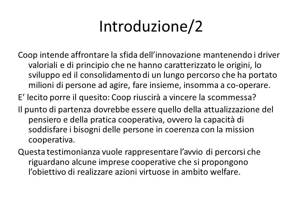 Introduzione/2 Coop intende affrontare la sfida dell'innovazione mantenendo i driver valoriali e di principio che ne hanno caratterizzato le origini,
