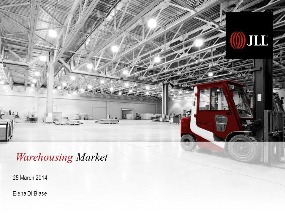 Warehousing Market 25 March 2014 Elena Di Biase