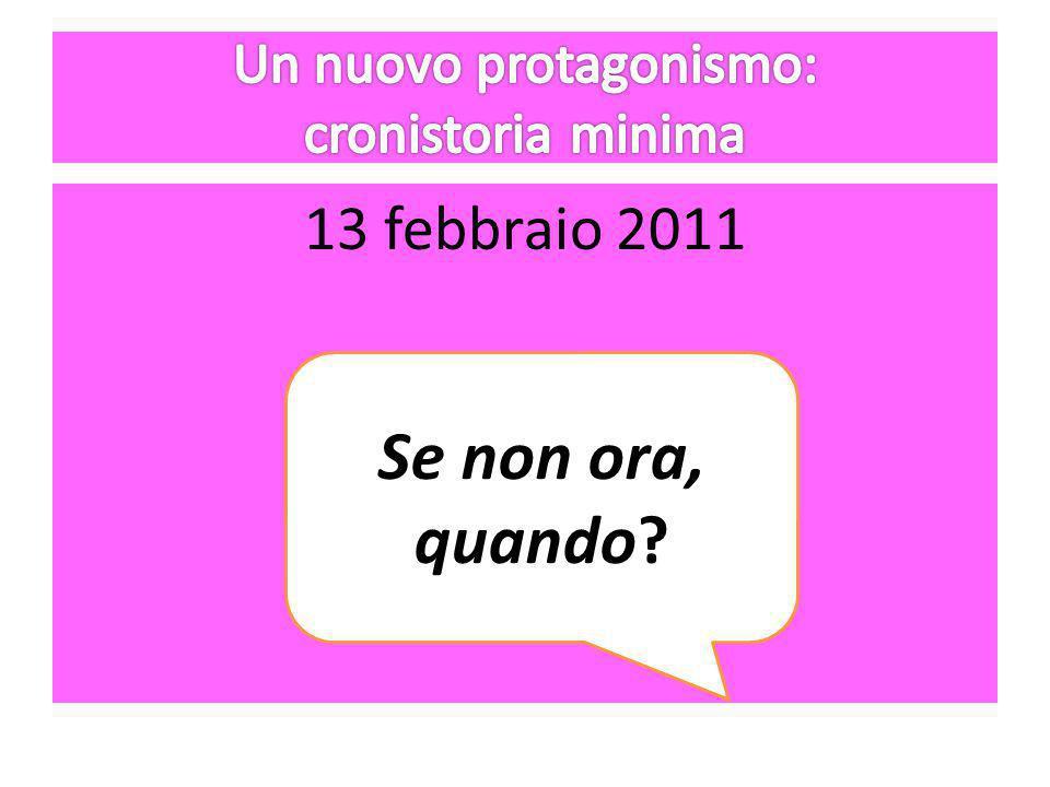 13 febbraio 2011 Se non ora, quando?
