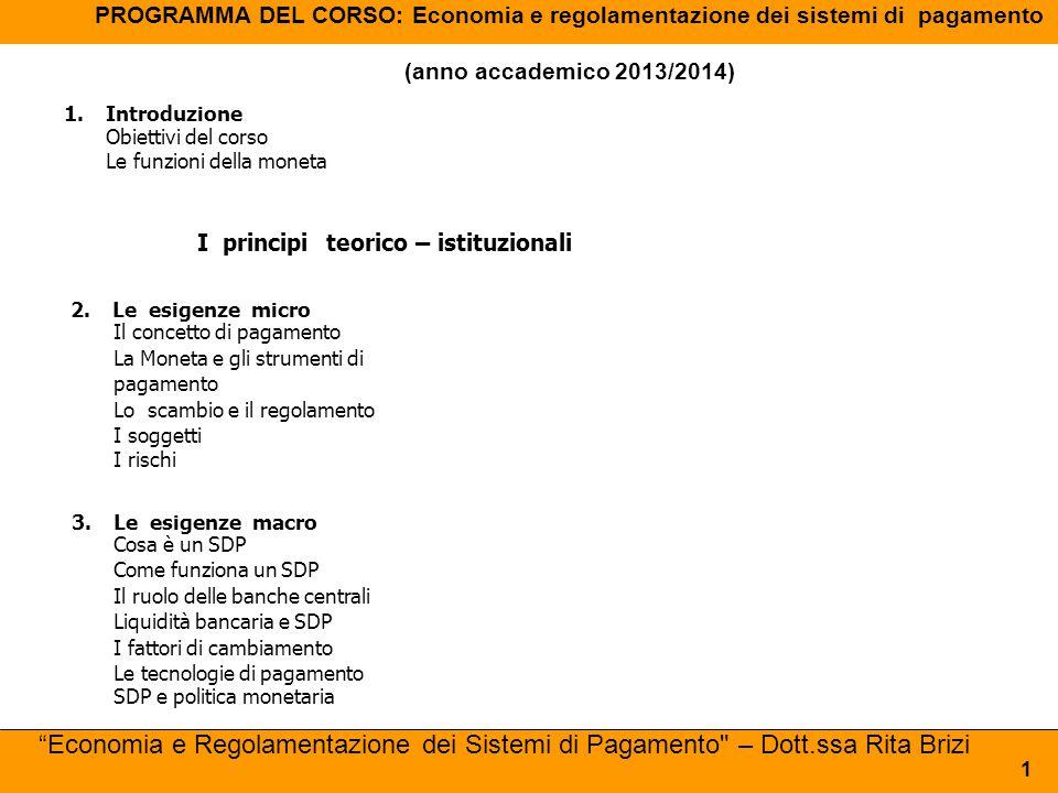 Economia e Regolamentazione dei Sistemi di Pagament – Dott.ssa Rita Brizi 102 6.