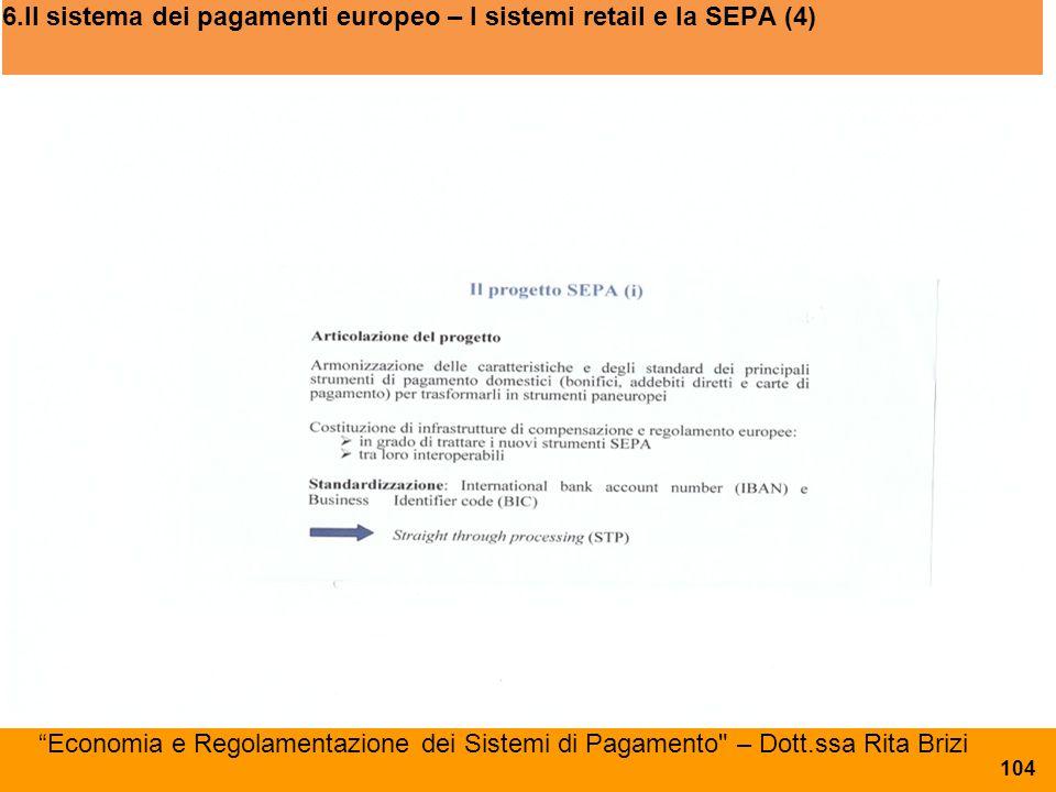 """6.Il sistema dei pagamenti europeo – I sistemi retail e la SEPA (4) """"Economia e Regolamentazione dei Sistemi di Pagamento"""