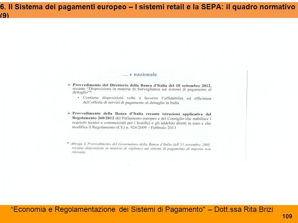 """6. Il Sistema dei pagamenti europeo – I sistemi retail e la SEPA: il quadro normativo (9) """"Economia e Regolamentazione dei Sistemi di Pagamento"""