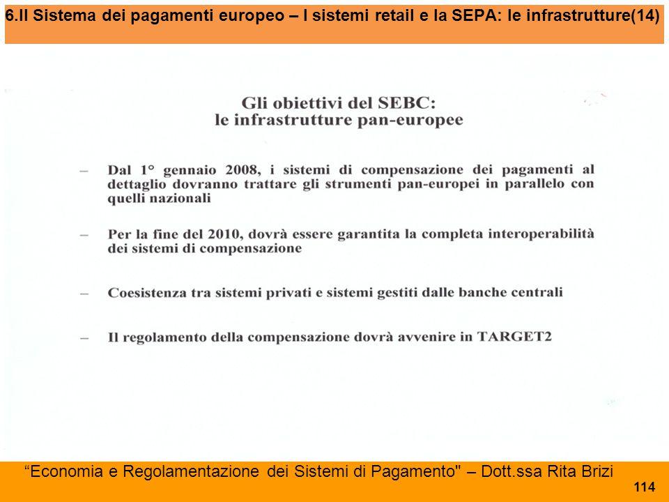 """6.Il Sistema dei pagamenti europeo – I sistemi retail e la SEPA: le infrastrutture(14) """"Economia e Regolamentazione dei Sistemi di Pagamento"""