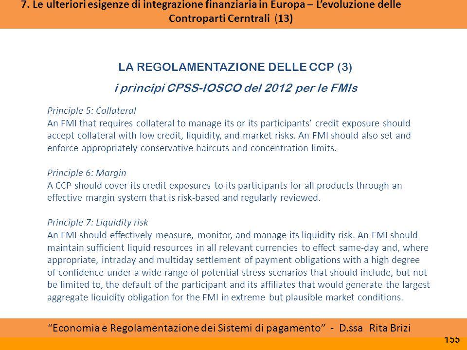 LA REGOLAMENTAZIONE DELLE CCP (3) i principi CPSS-IOSCO del 2012 per le FMIs Accordo politico PTSC ESMA Board of Supervisors Approvazione RTS da parte
