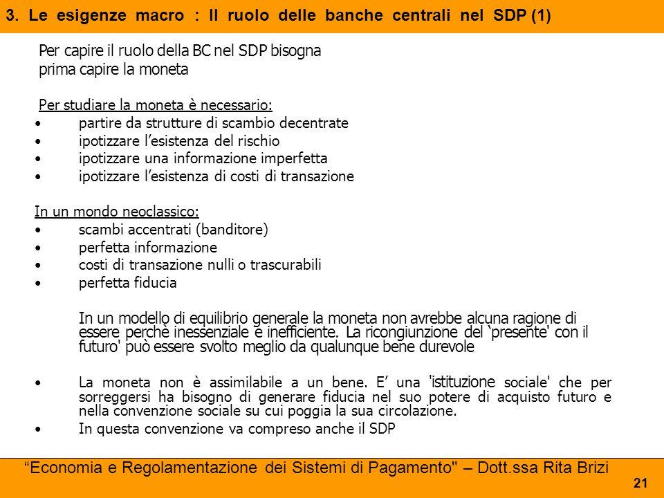 Per capire il ruolo della BC nel SDP bisogna prima capire la moneta Per studiare la moneta è necessario: partire da strutture di scambio decentrate ip