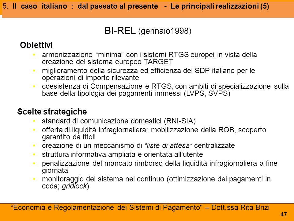 """5. Il caso italiano : dal passato al presente - Le principali realizzazioni (5) 47 BI-REL (gennaio1998) Obiettivi armonizzazione """"minima"""" con i sistem"""