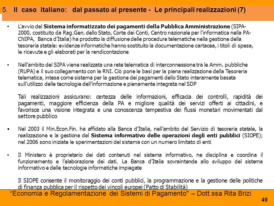 5.Il caso italiano: dal passato al presente - Le principali realizzazioni (7) 49 L'avvio del Sistema informatizzato dei pagamenti della Pubblica Ammin
