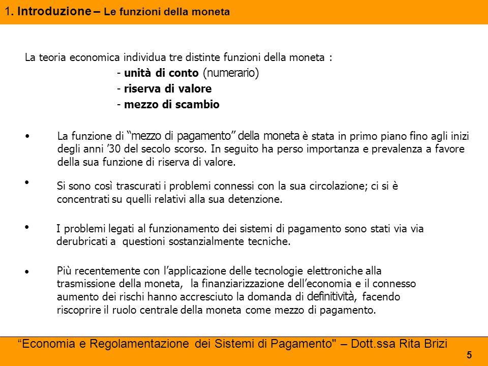 Economia e Regolamentazione dei Sistemi di Pagamento – Dott.ssa Rita Brizi 86 6.