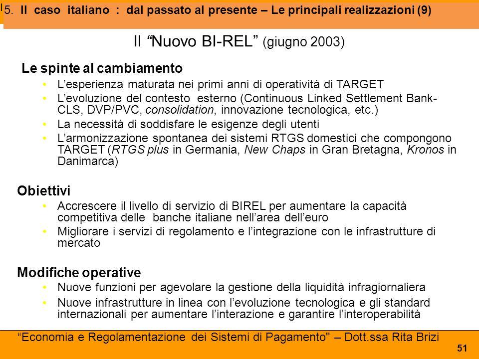 """Iniziative 5. Il caso italiano : dal passato al presente – Le principali realizzazioni (9) 51 Il """"Nuovo BI-REL"""" (giugno 2003) Le spinte al cambiamento"""