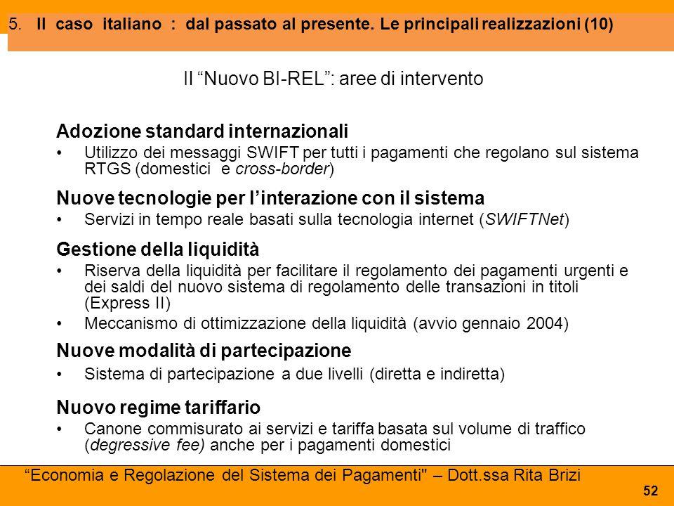 """5.Il caso italiano : dal passato al presente. Le principali realizzazioni (10) 52 Il """"Nuovo BI-REL"""": aree di intervento Adozione standard internaziona"""