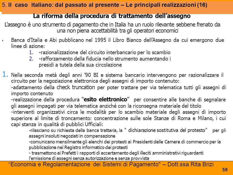 5. Il caso italiano: dal passato al presente – Le principali realizzazioni (16) 59 La riforma della procedura di trattamento dell'assegno L'assegno è