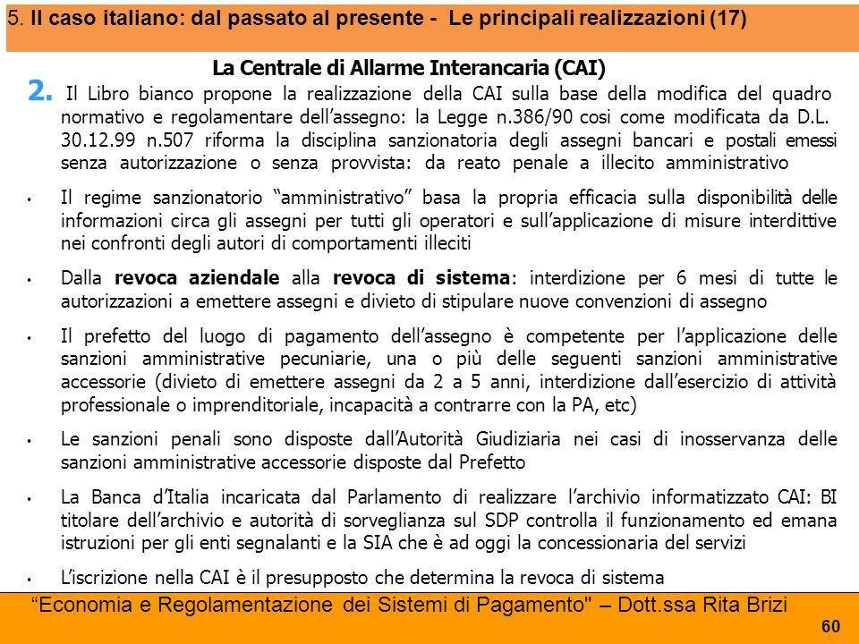 5. Il caso italiano: dal passato al presente - Le principali realizzazioni (17) La Centrale di Allarme Interancaria (CAI) 2. Il Libro bianco propone l