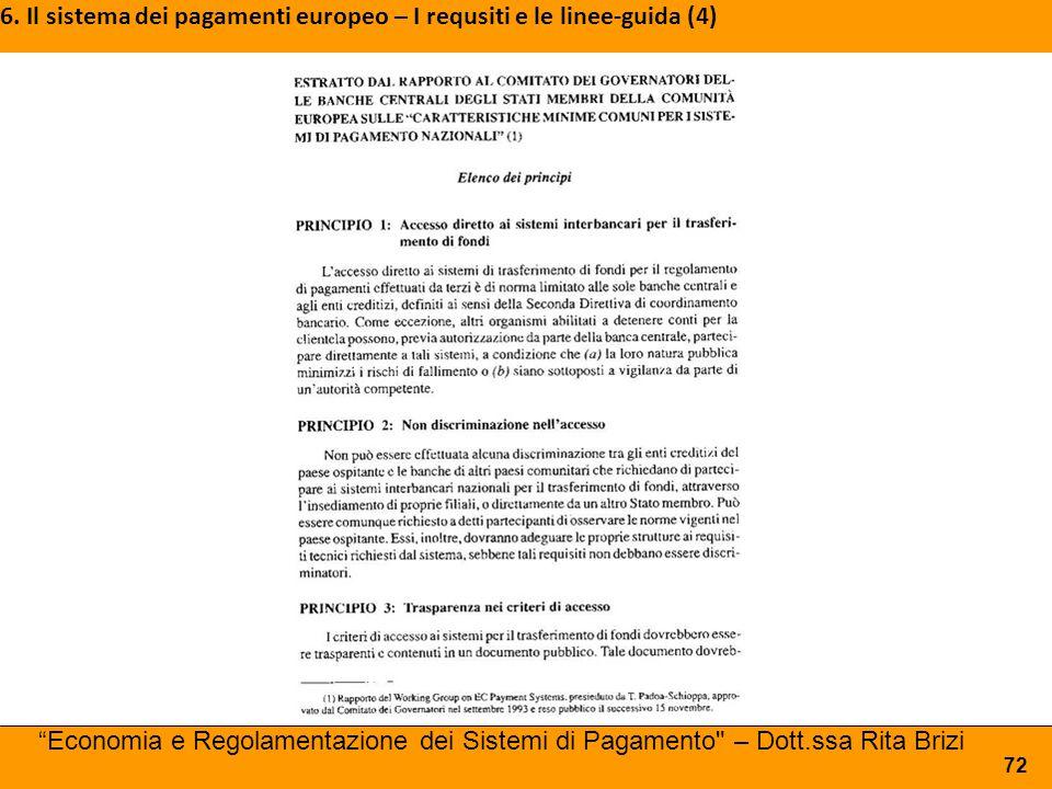 """6. Il sistema dei pagamenti europeo – I requsiti e le linee-guida (4) 72 """"Economia e Regolamentazione dei Sistemi di Pagamento"""