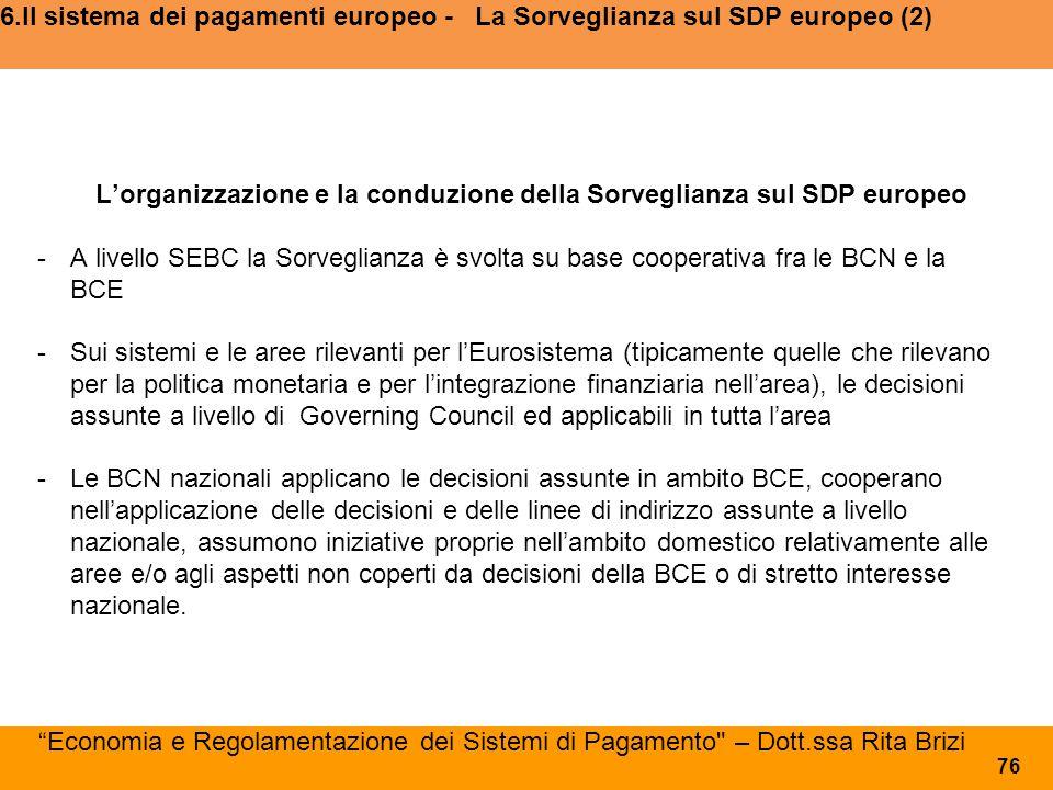 6.Il sistema dei pagamenti europeo - La Sorveglianza sul SDP europeo (2) L'organizzazione e la conduzione della Sorveglianza sul SDP europeo - A livel