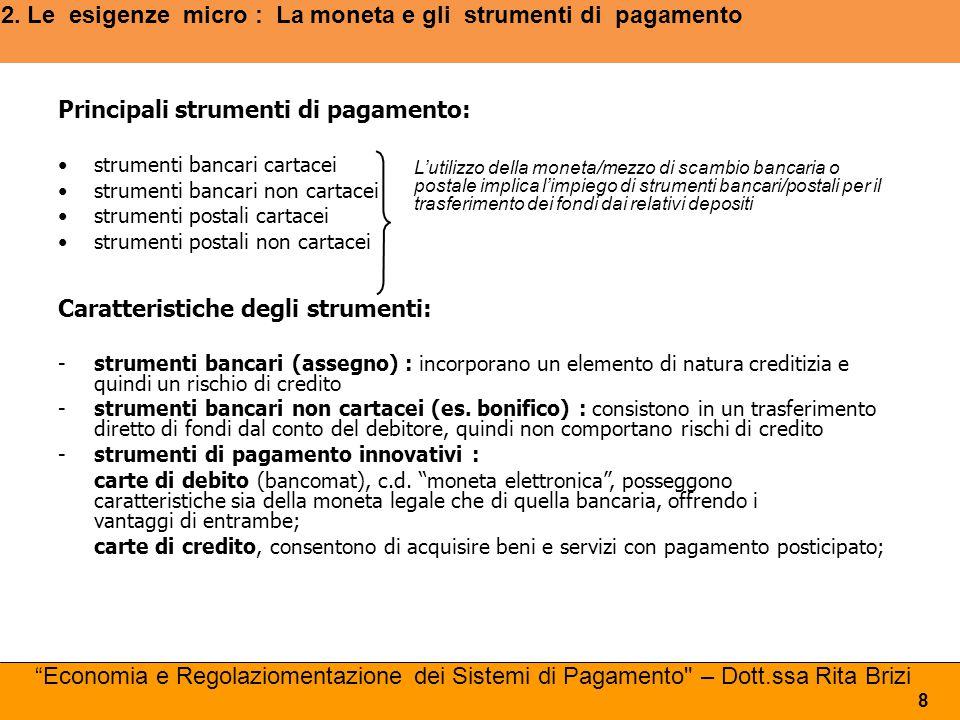 Economia e Regolamentazione dei Sistemi di Pagamentio – Dott.ssa Rita Brizi 139 7.