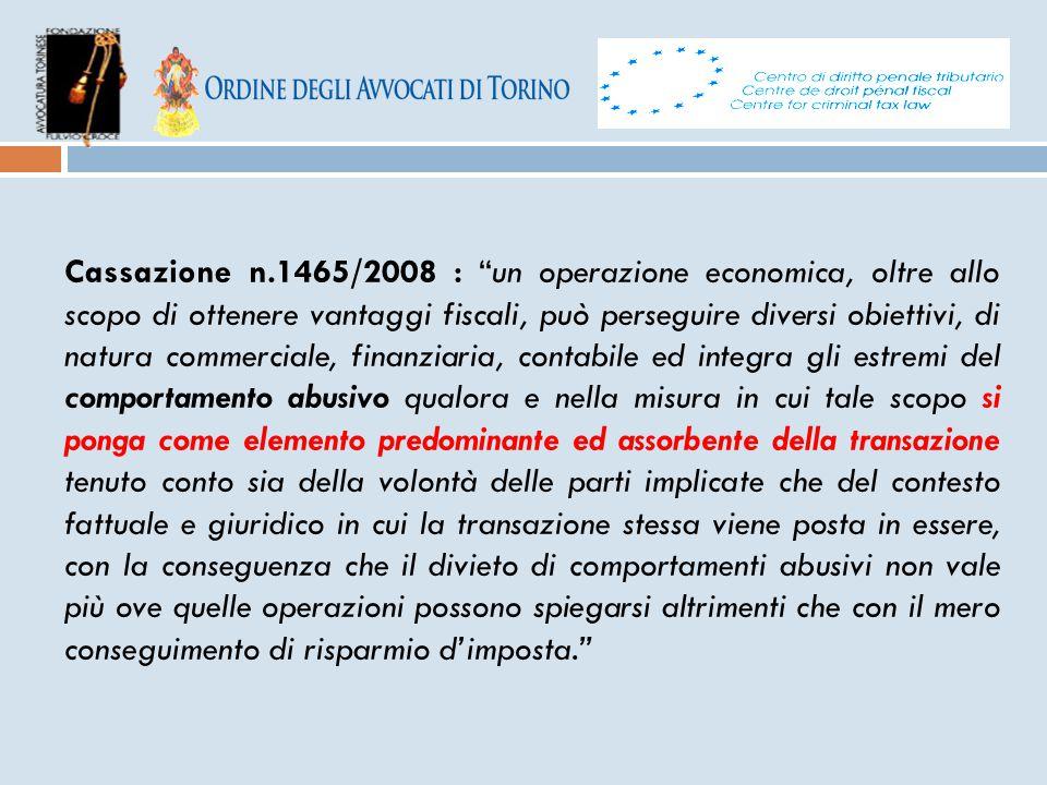 """Cassazione n.1465/2008 : """"un operazione economica, oltre allo scopo di ottenere vantaggi fiscali, può perseguire diversi obiettivi, di natura commerci"""